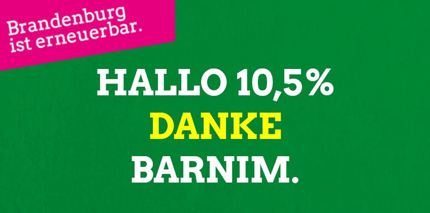 Hallo 10,5% - Danke Barnim.